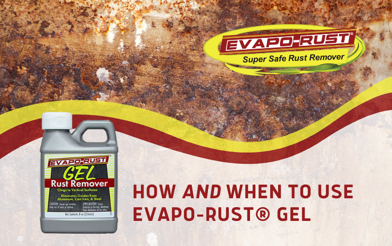 How and When to Use Evapo-Rust Gel