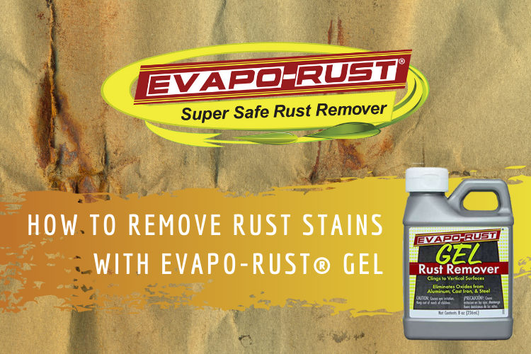 How to Remove Rust Stains with Evapo-Rust® Gel