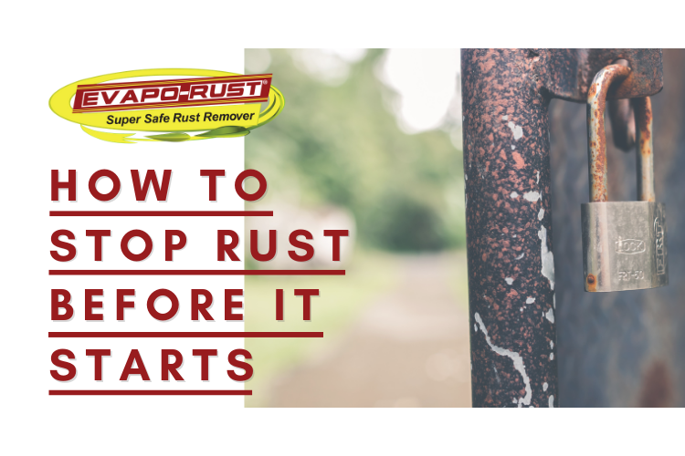 How to Stop Rust Before It Starts