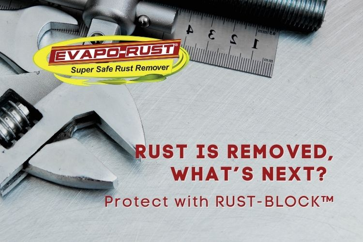 rust block, evapo rust, prevent rust, rust prevention, rust remover, safe, protection
